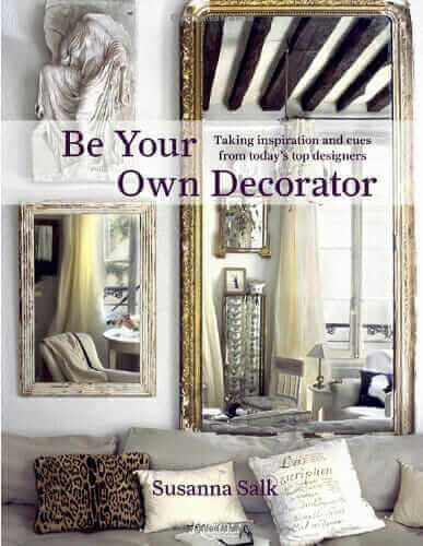 Be Your Own Decorator, Susanna Salk, Rizolli, Best Home Decor Books